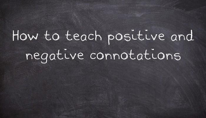 Denotation connotation and negative positive and Connotation vs