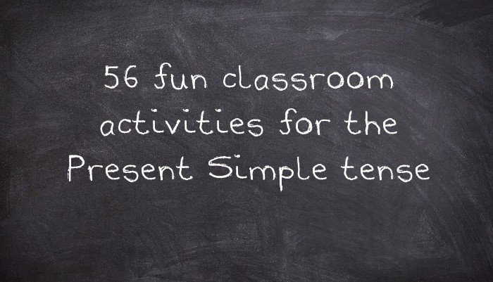 56 Fun Classroom Activities For The Present Simple Tense