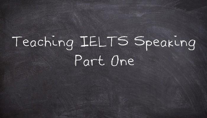 Teaching IELTS Speaking Part One - UsingEnglish com