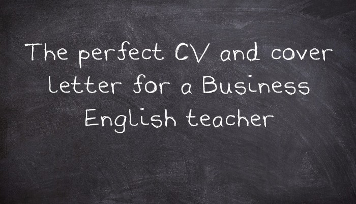 The perfect CV and cover letter for a Business English ...