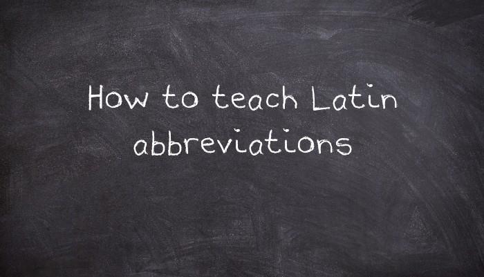 How To Teach Latin Abbreviations Usingenglish Com