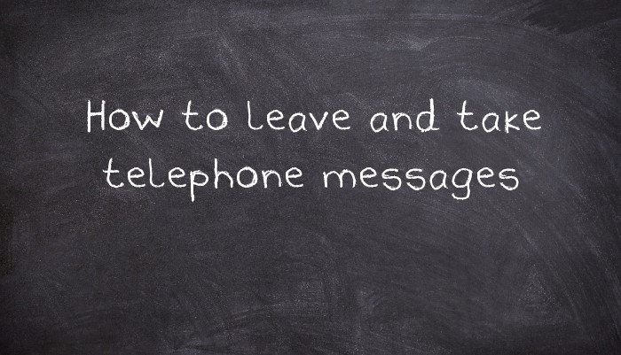 How To Leave And Take Telephone Messages Usingenglish Com